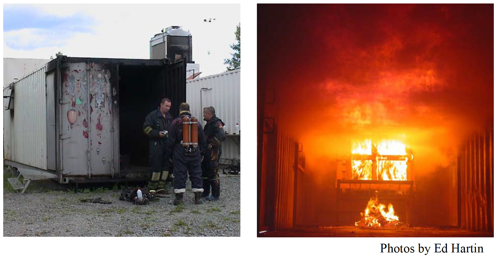 "Nick Sutcliffe (UK), Ed Hartin (USA), and another fire officer (UK) prepare for a session in a demonstration cell while attending CFBT Instructor training in Uppsala, Sweden (below left). A ""window"" cell is used to provide full-scale demonstrations of fire development, flashover, and backdraft (below right)."
